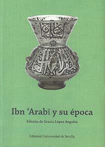 Ibn 'Arabi y su época (Colección de Estudios Árabo-Islámicos de Almonaster la Real) por Aa.Vv.