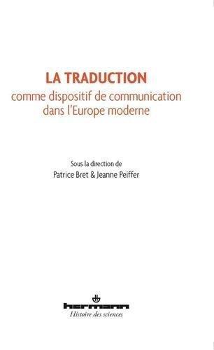 La traduction comme dispositif de communication dans l'Europe moderne