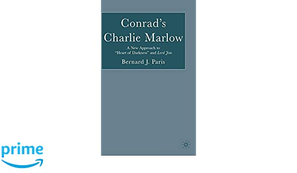 "Conrad's Charlie Marlow: A New Approach to ""Heart of Darkness"" and Lord Jim"