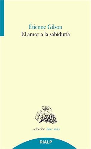 El Amor A La Sabiduría (Doce uvas) por Étienne Gilson