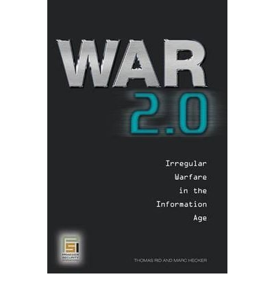 By Thomas Rid ; Marc Hecker ( Author ) [ War 2.0: Irregular Warfare in the Information Age By May-2009 Hardcover