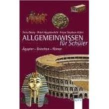 Allgemeinwissen für Schüler - Ägypter, Griechen, Römer