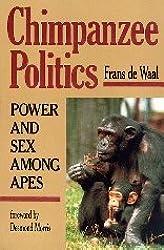 Chimpanzee Politics: Power & Sex Among Apes