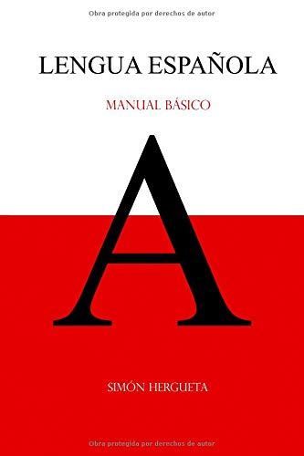 Lengua Española: Manual Básico por Simón Hergueta