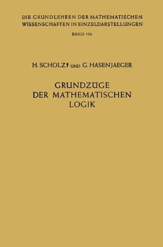 Grundzüge der Mathematischen Logik (Grundlehren der mathematischen Wissenschaften, Band 106)