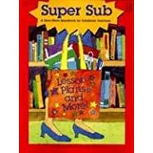 Super Sub: A Must-Have Handbook for Substitute Teachers