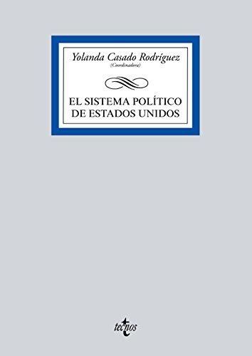 El sistema político de Estados Unidos (Derecho - Biblioteca Universitaria De Editorial Tecnos)