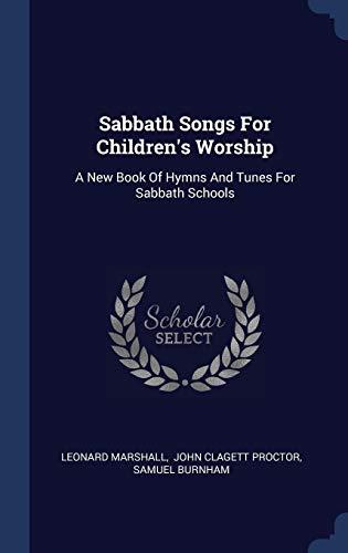 Sabbath Songs for Children's Worship: a (Marshall Leonard)