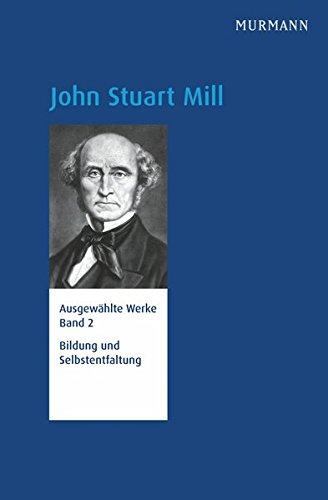 John Stuart Mill, Bildung und Selbstentfaltung. Ausgewählte Werke Bd. 2 (N.N.)