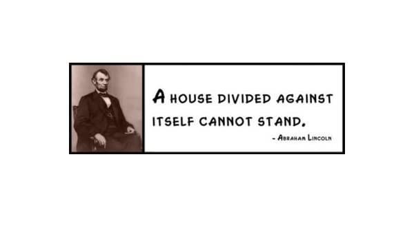 Abraham Lincoln Wall Quote A House Divided Against Itself Cannot Stand