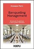 Banqueting management. Strumenti per una corretta gestione e linee guida operative