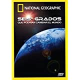National Geographic: Six Degrees Could Change the World (2007) (Seis Grados Que Podrian Cambiar El Mundo