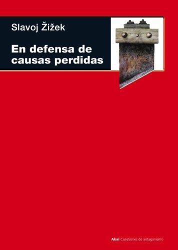 En defensa de las causas perdidas (Cuestiones de antagonismo nº 62) por Slavoj Zizek