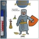 Cavalieri e principesse. Imparo a disegnare. Con gadget