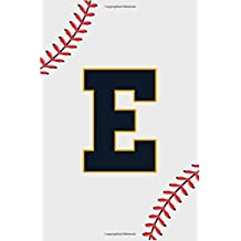 Baseball Notebook E: Baseball Letter E Initial Monogram Gift For Baseball Players Journal Note Taking For men, boys and girls 110 Pages 6 x 9 inches College Ruled