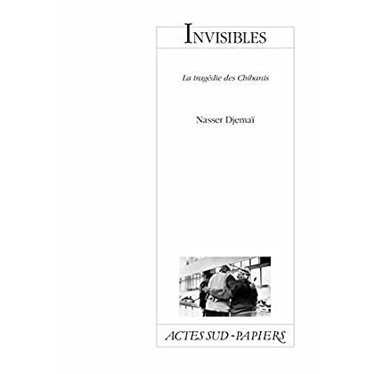 Invisibles: La tragédie des Chibanis (Actes Sud-Papiers)