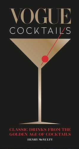 Vogue Cocktails: Classic drinks from the golden age of cocktails