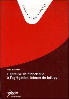 L'preuve de didactique  l'agrgation interne de lettres de Yves Maubant ( 1 novembre 2005 )