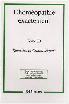 L'homopathie exactement, tome 1. Clef pour le Kent de Docteur Didier Grandgeorge ( 5 janvier 1999 )