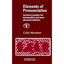 Elements of Pronunciation Cassettes (4): Intensive Practice for Intermediate and More Advanced Students [With Book]