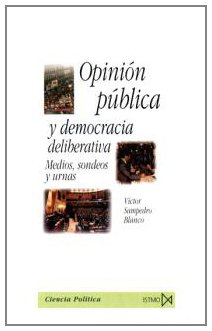Opinión pública y democracia deliberativa (Fundamentos) por Víctor Sampedro Blanco