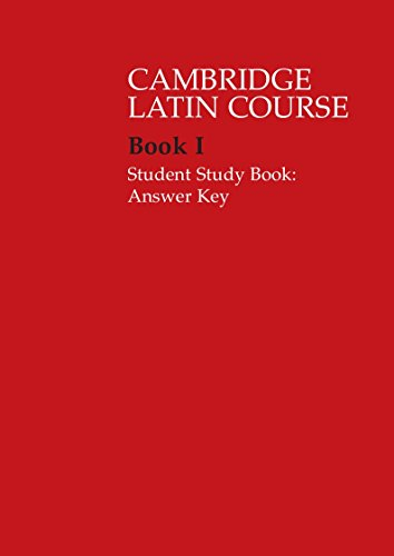 The Cambridge Latin Course. Cambridge School Classics Project. Student Study Books: Book I: Answer Key
