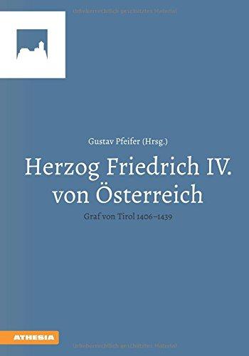 Herzog Friedrich IV. von Österreich: Graf von Tirol 1406-1439