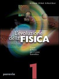 L'evoluzione della fisica. Corso di fisica. Per il Liceo scientifico: 1