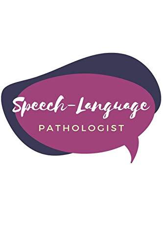 Speech-Language Pathologist: 120 Blank Lined Page