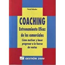 Coaching : entrenamiento eficaz delos comerciales : como motivar y har progresar a la fuerza de ventas