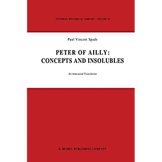 Peter of Ailly: Concepts and Insolubles: An Annotated Translation: Volume 19 (Synthese Historical Library)