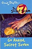 Go Ahead Secret Seven: 5 (The Secret Seven Series)