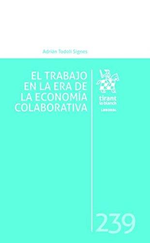 El Trabajo en la era de la Economía Colaborativa (Laboral) por Adrián Todolí Signes