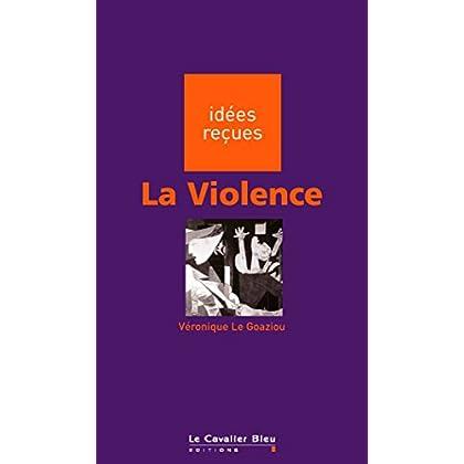 La Violence: idées reçues sur la violence