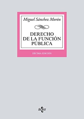 Derecho de la función pública (Derecho - Biblioteca Universitaria De Editorial Tecnos) por Miguel Sánchez Morón