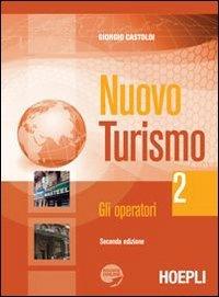 Nuovo turismo. Con espansione online. Per gli Ist. tecnici e professionali: 2