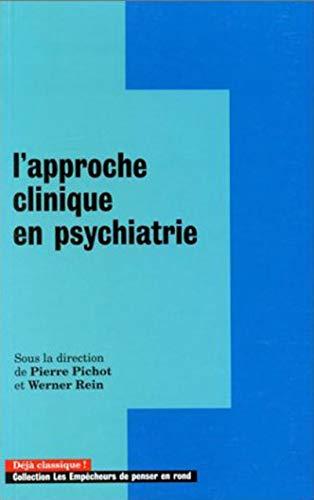 L'approche clinique en psychiatrie par P. Pichot
