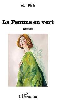 La femme en vert par Alan Firth