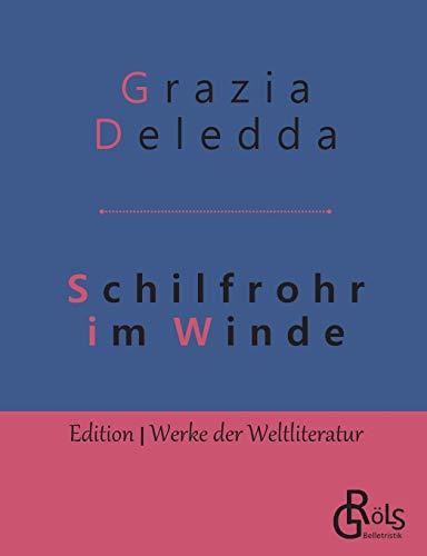 Schilfrohr im Winde (Edition Werke der Weltliteratur)