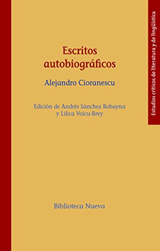 Escritos autobiográficos (Estudios críticos de literatura nº 66) por ALEJANDRO CIORANESCU
