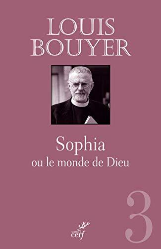 Sophia ou le Monde de Dieu
