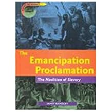 The Emancipation Proclamation: The Abolition of Slavery (Point of Impact)