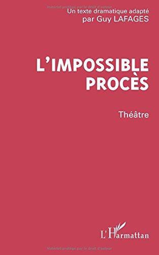 L'impossible procès: Théâtre par Guy Lafages