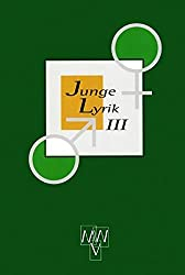 Junge Lyrik / 50 Dichterinnen und Dichter: Junge Lyrik / Junge Lyrik 3: 50 Dichterinnen und Dichter