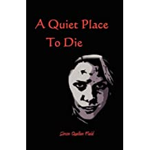 A Quiet Place to Die by Simon Quellen Field (2009-01-09)