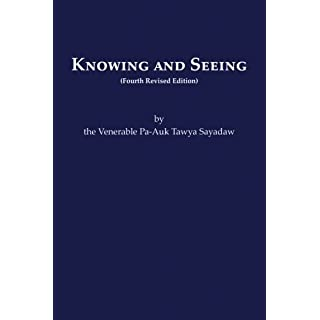 Knowing & Seeing, 4th Edition by Pa-Auk Tawya Sayadaw (2010-01-01)