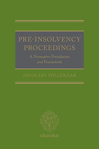Pre-Insolvency Proceedings: A Normative Foundation and Framework (English Edition)
