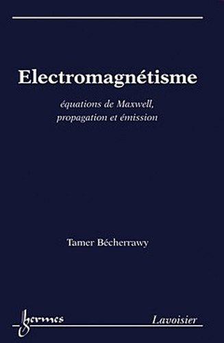 Electromagntisme : Equations de Maxwell, propagation et mission