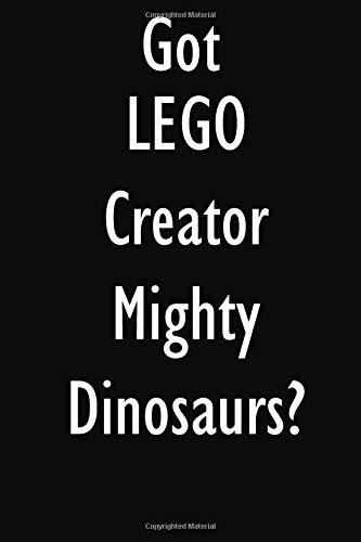 Got LEGO Creator Mighty Dinosaurs?: LEGO Creator Mighty Dinosaurs Diary Journal por Random Treasures