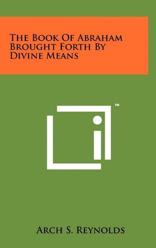The Book of Abraham Brought Forth by Divine Means